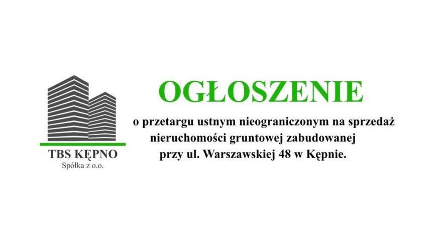 OGŁOSZENIE – sprzedaż nieruchomości przy ul. Warszawskiej 48 w Kępnie.
